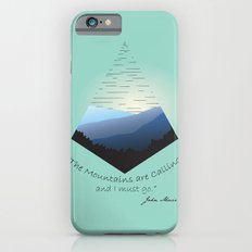 The Mountains Are Calling... Slim Case iPhone 6s