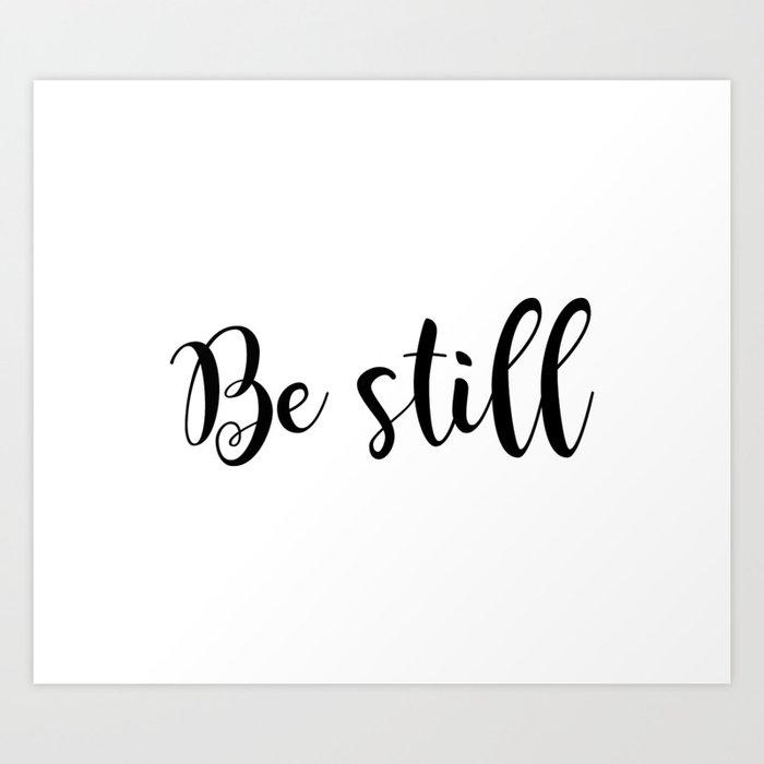 Be Still Kunstdrucke