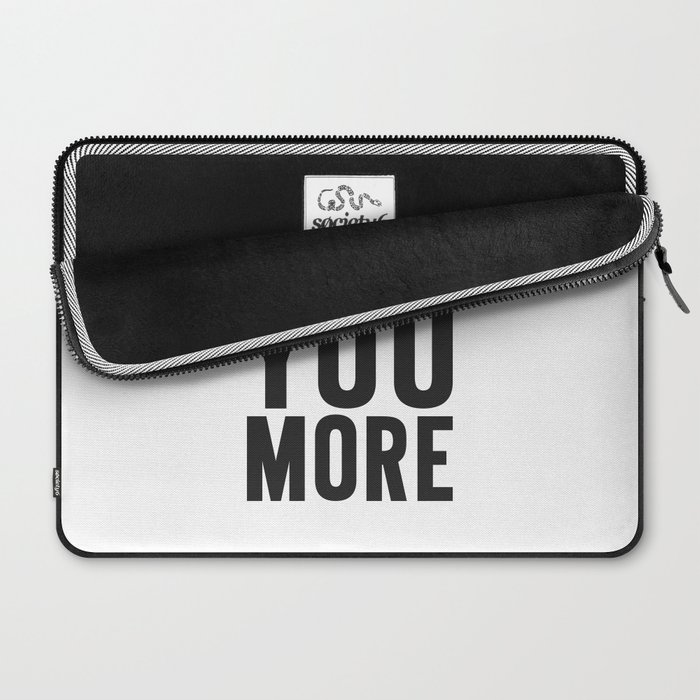 Love You More Laptop Sleeve