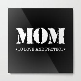 Mom  |  To Love And Protect Metal Print