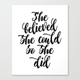 She believed she could so she did Black & White Modern Calligraphy Canvas Print