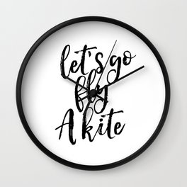 Printable Art, Inspirational Print ,Lets go fly A Kite,Scandinavian Design, Wall Art Wall Clock