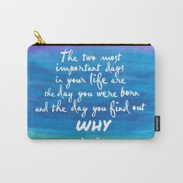 The most important days Carry-All Pouch