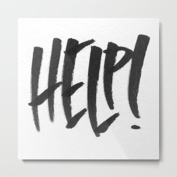 HELP! Metal Print