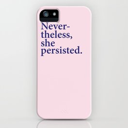 Nevertheless, she persisted. iPhone Case