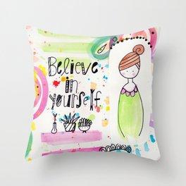 Believe in Yourself. Throw Pillow