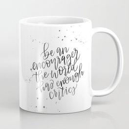 Be an Encourager Coffee Mug