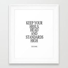 Keep Your Heels, Head And Standards High Digital Print Instant Art Framed Art Print