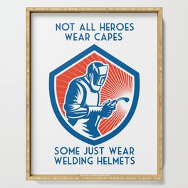 Not All Heroes Wear Capes Funny Welding Gift For Welder Serving Tray