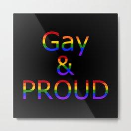 Gay and Proud (black bg) Metal Print