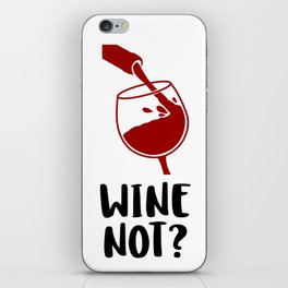 WINE NOT? iPhone Skin