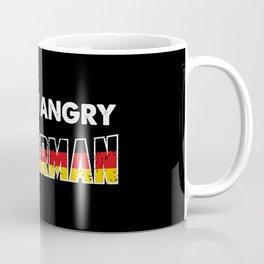 I'm Not Angry. I'm German. Coffee Mug