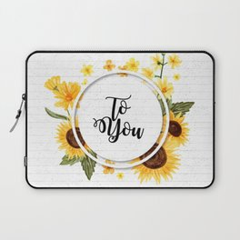 To You Laptop Sleeve