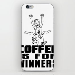 Coffee Is For Winners! iPhone Skin
