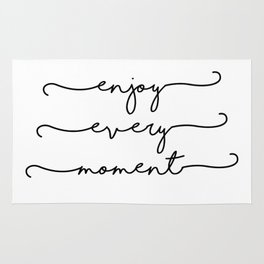 enjoy every moment Rug