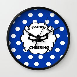 I'd Rather Be Cheering Design in Royal Blue Wall Clock