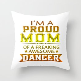 PROUD MOM OF A DANCER Throw Pillow