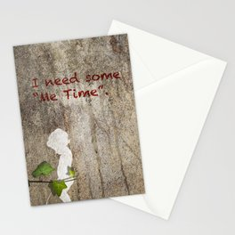 "I need some ""me time"" Stationery Cards"