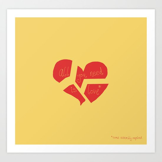 all you need is love* Art Print