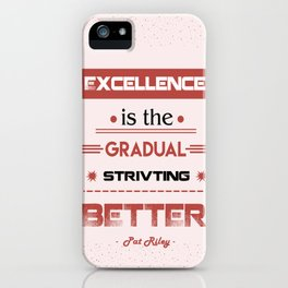 Always striving to do better Pat Riley Inspirational Basketball Player Quote iPhone Case