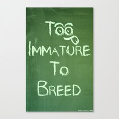 Too Immature To Breed - TJ 2012 Canvas Print