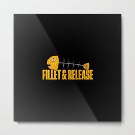 Fillet And Release Fish Bones Fisherman Funny Metal Print