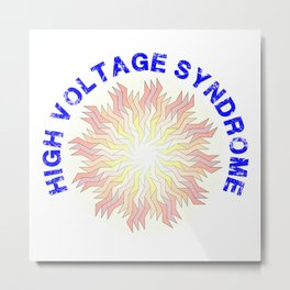High Voltage Syndrome Metal Print