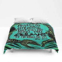 You Make Me Come Alive Comforters