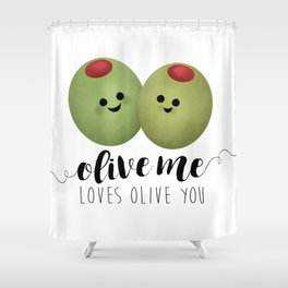 Olive Me Loves Olive You Shower Curtain