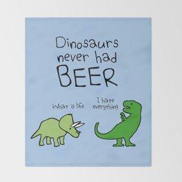 Dinosaurs Never Had Beer Throw Blanket