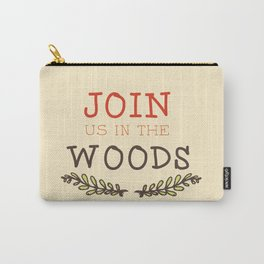 Join Us in the Woods Carry-All Pouch