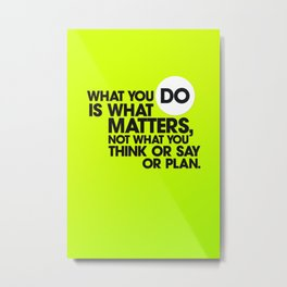 Do What Matters Metal Print