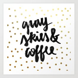 Gray skies and coffee (white and gold) Art Print