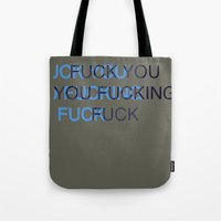 fuck you Tote Bags featuring Fuck by DeBUM