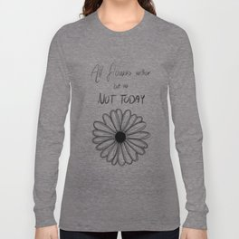Not Today | BTS Long Sleeve T-shirt