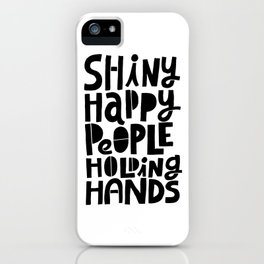 shiny happy people x typography iPhone Case