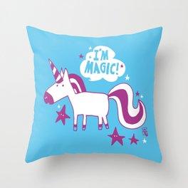 """""""I'm magic"""" unicorn Throw Pillow"""