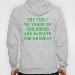 First 90 Years Of Childhood 90th Birthday Hoody