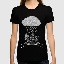Flowers never bend with the rainfall T-shirt
