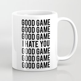 Good game, i hate you Coffee Mug