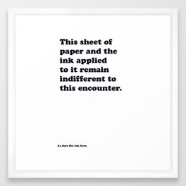 As does the ink here Framed Art Print