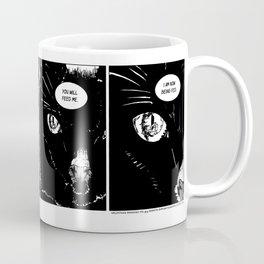 You want to feed me. Coffee Mug