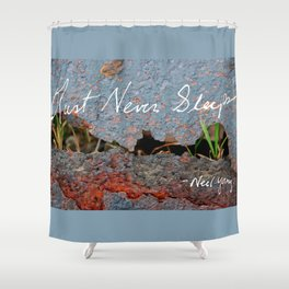 Rust Never Sleeps Shower Curtain