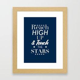Reach high up & Touch the Stars Framed Art Print