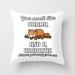 You Smell Like Drama And A Headache Funny Gift Throw Pillow