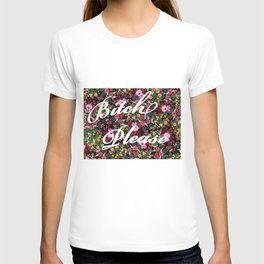 B*tch, Please T-shirt