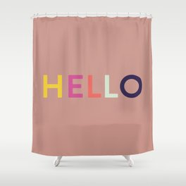 Hello, Hi, Namaste, Great Day. Shower Curtain