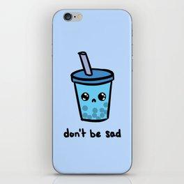 Don't Be Sad iPhone Skin