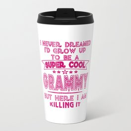 Super Cool GRAMMY is Killing It! Travel Mug