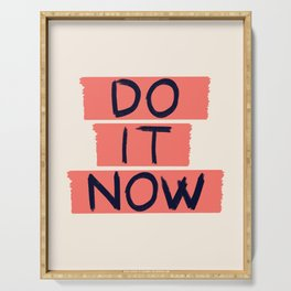 DO IT NOW #society6 #motivational Serving Tray